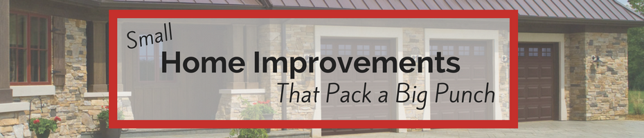 Small Home Improvements that pack a big punch