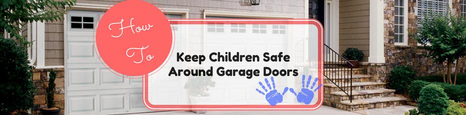 how to keep children safe around garage doors