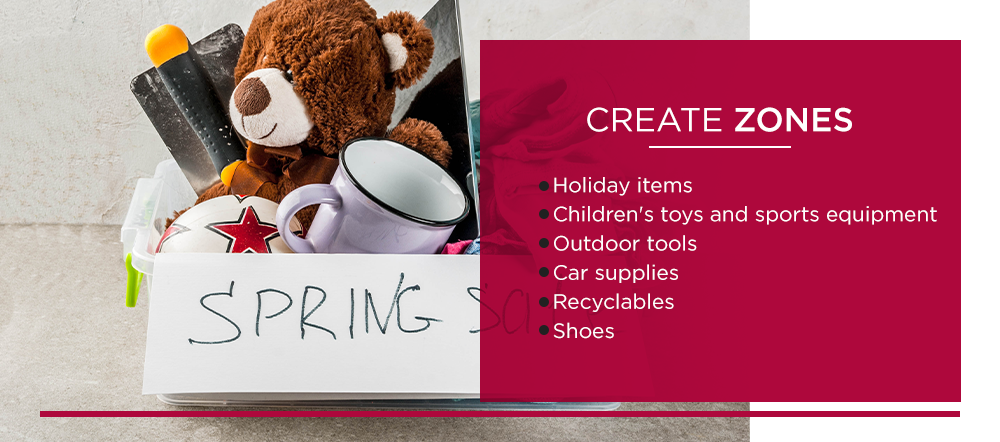 Create Zones in Your Garage: holiday items, children's toys and sports equipment, outdoor tools, car supplies, recyclables, and shoes