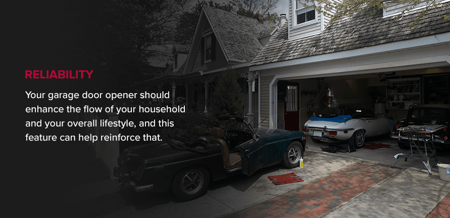 Your garage door opener should enhance the flow of your household and your overall lifestyle, and this feature can help reinforce that.