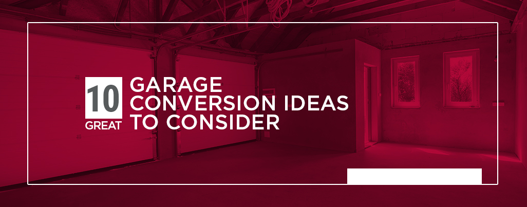 10 Great Garage Conversion Ideas to Consider