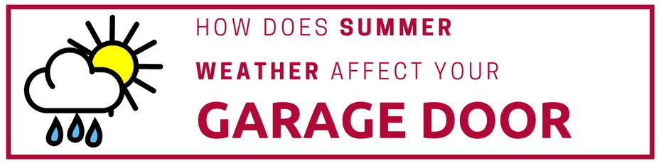 summer weather affects garage door