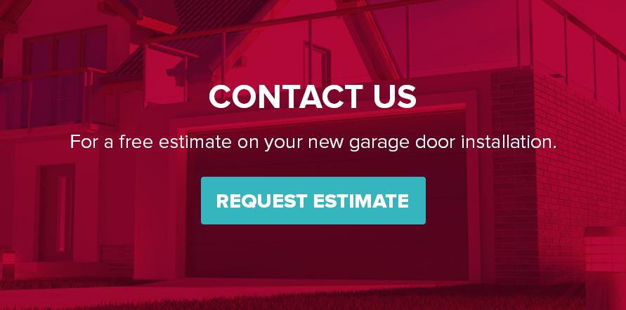 Contact us for afree estimateon your new garage door installation.