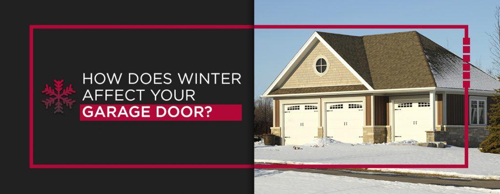 How Does Winter Affect Your Garage Door?