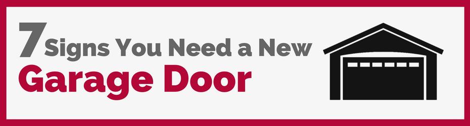 7 Signs You Need A New Garage Door Quality Overhead Door