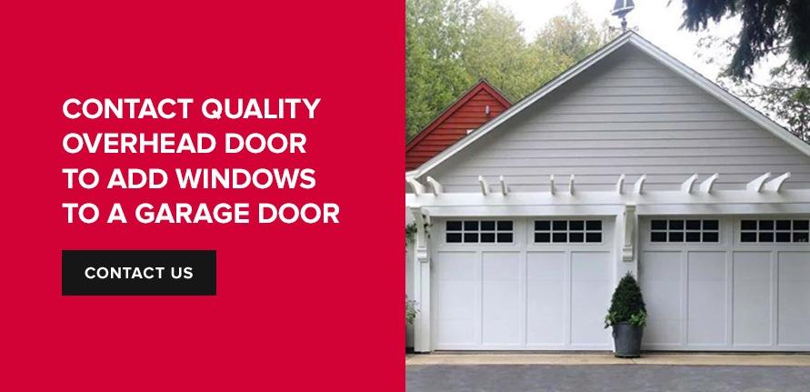Contact Quality Overhead Door to Add Windows to a Garage Door