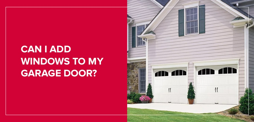 Can I Add Windows to My Garage Door?