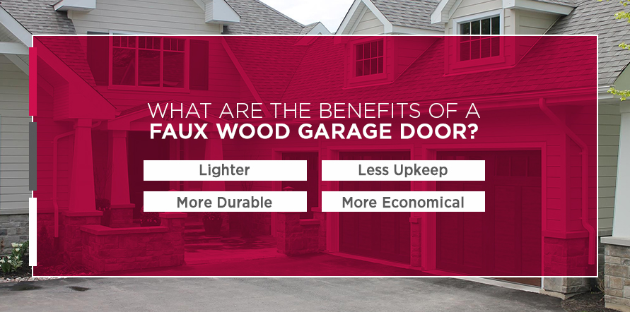 What Are the Benefits of a Faux Wood Garage Door?: Lighter, MOre Durable, Less Upkeep, and More Economical