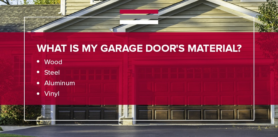 What Is My Garage Door's Material?: Wood, Steel, Aluminum, Vinyl