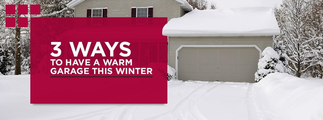 how to keep garage warm in winter