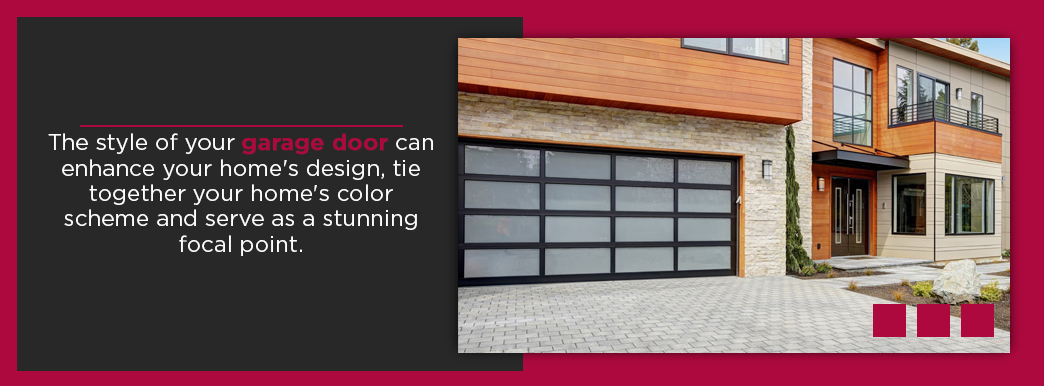 The style of your garage door can enhance your home's design, tie together your home's color scheme and serve as a stunning focal point.