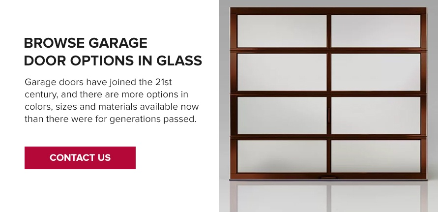 Browse Garage Door Options in Glass Garage doors have joined the 21st century, and there are more options in colors, sizes and materials available now than there were for generations passed.