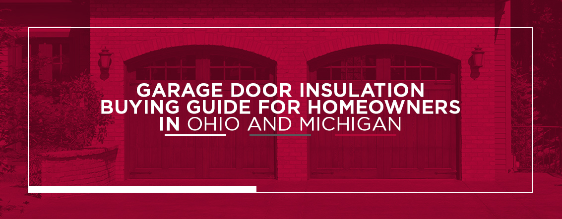 Garage-Door-Insulation-Buying-Guide-for-Homeowners-in-Ohio