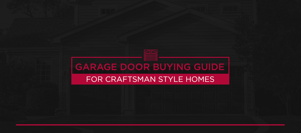 Garage Door Buying Guide for Craftsman Style Homes