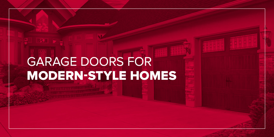 Garage Doors for Modern-Style Homes