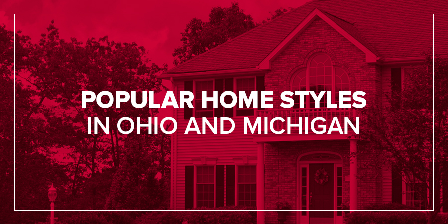 Popular Home Styles in Ohio and Michigan