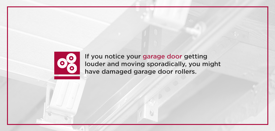 If you notice your garage door getting louder and moving sporadically, you might have damaged garage door rollers.