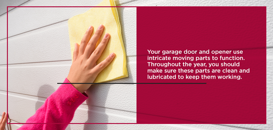 Your garage door and opener use intricate moving parts to function. Throughout the year, you should make sure these parts are clean and lubricated to keep them working.
