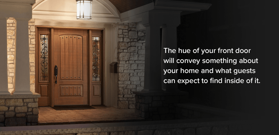 The hue of your front door will convey something about your home and what guests can expect to find inside of it.