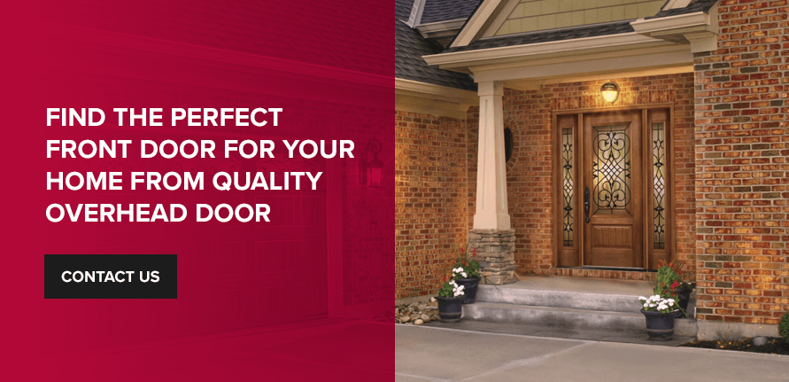Find the Perfect Front Door for Your Home From Quality Overhead Door. Contact Us.