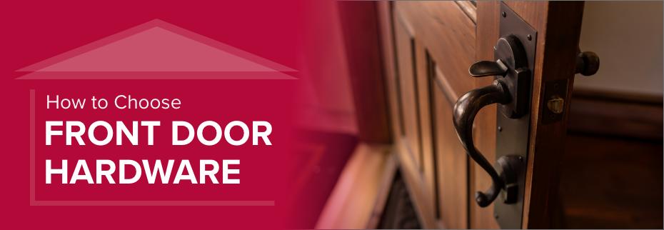 How to Choose Front Door Hardware
