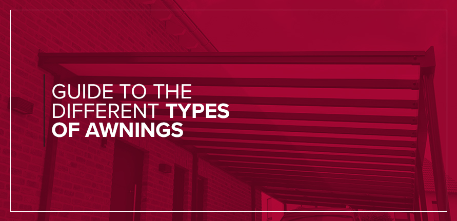 Guide to the Different Types of Awnings